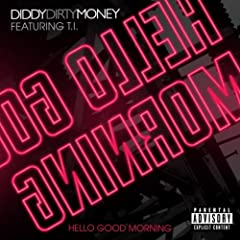 Diddy-Dirty Money feat. T.I. & Rick Ross - Hello , Good Morning