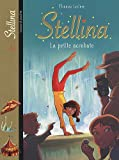Stellina, Tome 5 : La petite acrobate