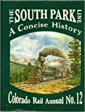img - for Colorado Rail Annual No. 12: The South Park Line, A Concise History book / textbook / text book