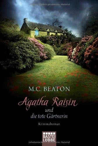 Agatha Raisin und die tote Gärtnerin: Kriminalroman (Agatha Raisin Mysteries)
