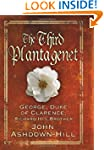 The Third Plantagenet: George, Duke o...