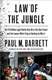 Law of the Jungle: The $19 Billion Legal Battle Over Oil in the Rain Forest and the Lawyer Whod Stop at Nothing to Win It