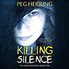 Killing Silence: The Loser Mysteries, Book 1 (       UNABRIDGED) by Peg Herring Narrated by Karisa Bruin