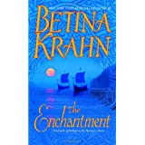 The Enchantmentvon &#34;Betina Krahn&#34;