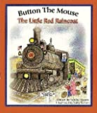 img - for Button the Mouse The Little Red Raincoat: Button the Mouse and his backyard adventures. (Button the Mouse Books) book / textbook / text book