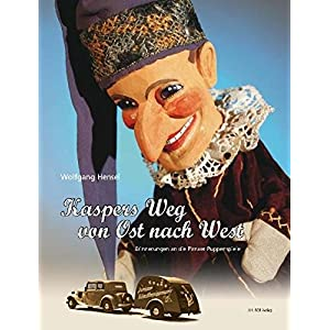 Kaspers Weg von Ost nach West: Erinnerungen an die Pirnaer Puppenspieler