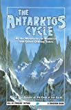 The Antarktos Cycle: At the Mountains of Madness and other chilling tales (Call of Cthulhu Fiction)