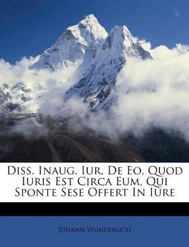 Diss. Inaug. Iur. De Eo, Quod Iuris Est Circa Eum, Qui Sponte Sese Offert In Iure