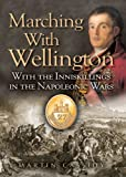 Acquista Marching with Wellington: With the Enniskillings through the Peninsula to waterloo [Edizione Kindle]