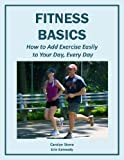 Fitness Basics: How to Add Exercise Easily to Your Day, Every Day (Health Matters)