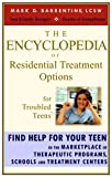 img - for The Encyclopedia of Residential Treatment Options for Troubled Teens book / textbook / text book