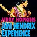 The Jimi Hendrix Experience (       UNABRIDGED) by Jerry Hopkins Narrated by J. Paul Guimont