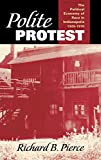 Polite Protest: The Political Economy of Race in Indianapolis, 1920-1970