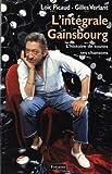 echange, troc Gilles Verlant, Loïc Picaud - Intégrale Gainsbourg. L'histoire de toutes ses chansons