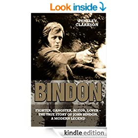 Bindon: Fighter, Gangster, Actor, Lover - the True Story of John Bindon, a Modern Legend