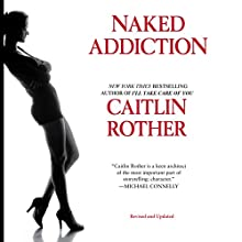 Naked Addiction (       UNABRIDGED) by Caitlin Rother Narrated by Jacob Bruce