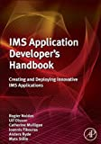 IMS Application Developer's Handbook: Creating and Deploying Innovative IMS Applications