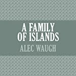 A Family of Islands | Alec Waugh