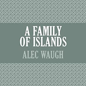 A Family of Islands | [Alec Waugh]