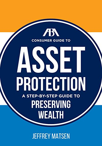 The ABA Consumer Guide to Asset Protection: A Step-by-Step Guide to Preserving Wealth (Asset Protection Planning Guide compare prices)