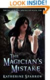 The Magician's Mistake (The Fay Morgan Chronicles Book 1)
