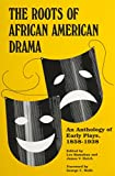 img - for The Roots of African American Drama: An Anthology of Early Plays, 1858-1938 (African American Life Series) book / textbook / text book