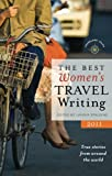 Lavinia Spalding The Best Women's Travel Writing 2011: True Stories from Around the World