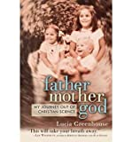 img - for By Lucia Greenhouse fathermothergod: My Journey Out of Christian Science book / textbook / text book