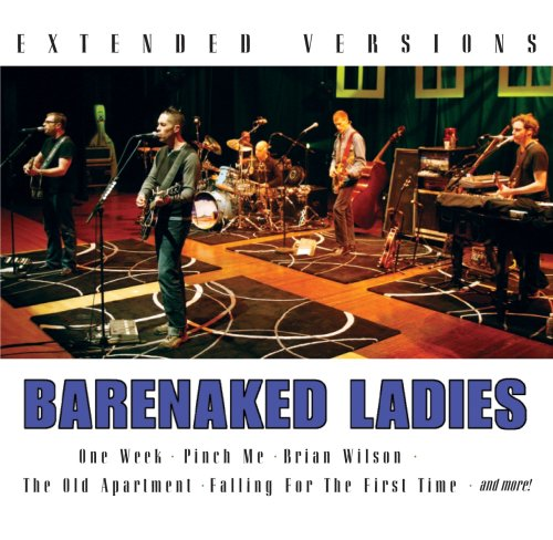 Barenaked Ladies - Barenaked Ladies - Extended Versions - Zortam Music