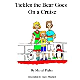 Tickles the Bear Goes on a Cruise