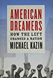 img - for American Dreamers: How the Left Changed a Nation book / textbook / text book
