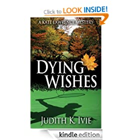 Dying Wishes: Kate Lawrence Mystery Series, Book 5 (The Kate Lawrence Mysteries)