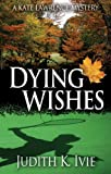 Dying Wishes (The Kate Lawrence Mysteries Book 5)