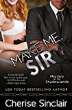 Make Me, Sir: Volume 5 (Masters of the Shadowlands)