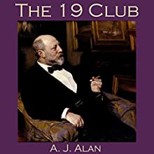 The 19 Club (       UNABRIDGED) by A. J. Alan Narrated by Cathy Dobson