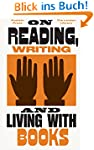On Reading, Writing and Living with B...