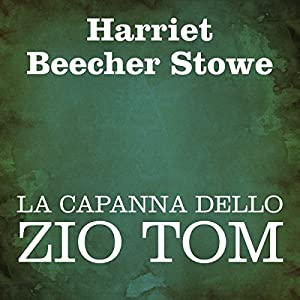 La capanna dello Zio Tom [Uncle Tom's Cabin] Audiobook