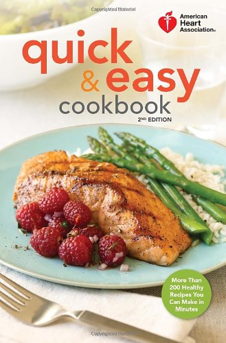 American Heart Association Quick & Easy Cookbook, 2nd Edition: More Than 200 Healthy Recipes You Can Make in Minutes (Heart Healthy Cooking compare prices)