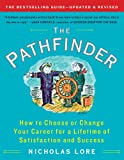 img - for The Pathfinder: How to Choose or Change Your Career for a Lifetime of Satisfaction and Success (Touchstone Books) book / textbook / text book