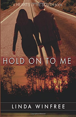 Hold on to Me (Hearts of the South, #3)