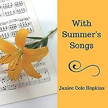 With Summer's Songs | Livre audio Auteur(s) : Janice Cole Hopkins Narrateur(s) : Elisabeth Lagelee