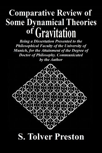 Comparative Review of Some Dynamical Theories of Gravitation: Being a Dissertation presented to the Philosophical Faculty of the University of Munich, ... Magazine and Journal Of Science)