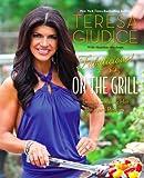 Fabulicious!: On the Grill: Teresa's Smoking Hot Backyard Recipes