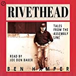 Rivethead: Tales from the Assembly Line | Ben Hamper