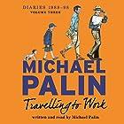 Travelling to Work: Diaries 1988-1998 Hörbuch von Michael Palin Gesprochen von: Michael Palin