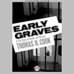 Early Graves: A True Story of Murder and Passion | Thomas H. Cook