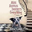 Miss Ruffles Inherits Everything Audiobook by Nancy Martin Narrated by Suzie Althens