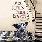 Miss Ruffles Inherits Everything | Nancy Martin