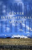 Denver International Airport: Lessons Learned