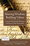 img - for Sharing Wisdom, Building Values: Letters from Family Business Owners to Their Successors (A Family Business Publication) book / textbook / text book